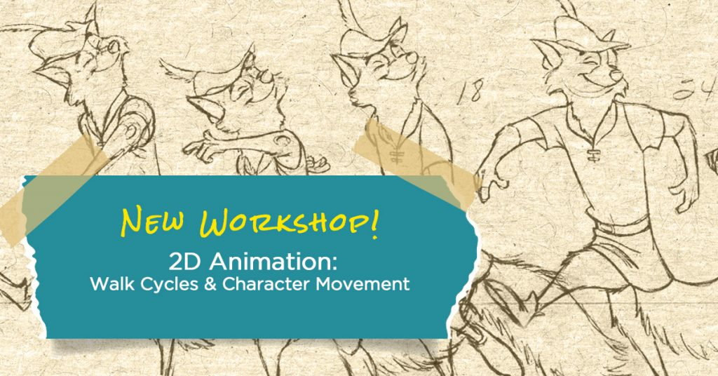 New Workshop! 2D Animation: Walk Cycles & Character Movement.
